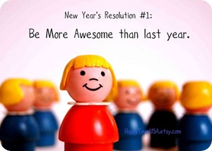 new-years-resolution-be-more-awesome[1]